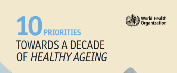 10 Priorities for a Decade of Action on Healthy Ageing : how we should face the ageing of the world's population